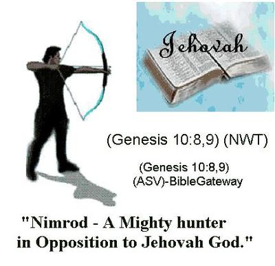 NIMROD OPPOSES JEHOVAH